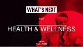 What's Next for The Future of Health & Wellness?