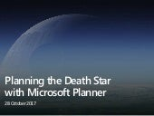 Planning the Death Star with Microsoft Planner