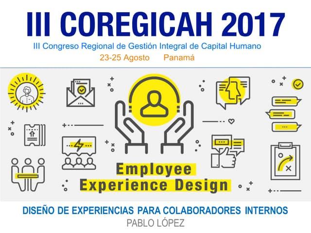 Diseño de Experiencias para Colaboradores Internos COREGICAH 2017