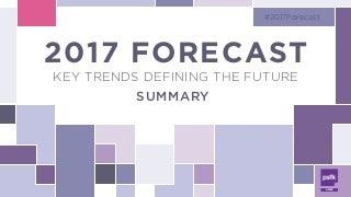 PSFK 2017 Forecast - Summary Report