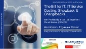 The Bill for IT:  IT Service Costing, Showback, & Chargebacks with PCMCS