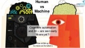 2017 PM Forum Annual Conference - Human vs Machine: Cognitive automation and AI – are we nearly there yet?