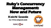 Ruby's Concurrency Management: Now and Future