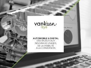 Automobile & Digital : des enjeux aux nouveaux usages, de la visibilité à la conversion