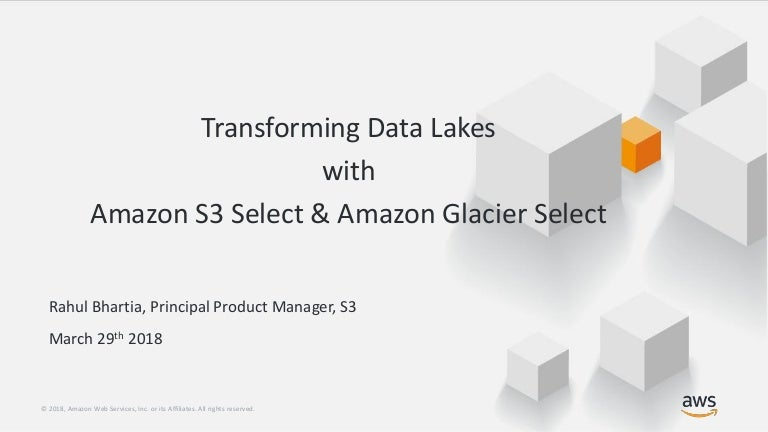 Transforming Data Lakes with Amazon S3 Select & Amazon