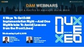 Henry Stewart DAM Webinar: 5 Ways to Get DAM Implementation Right