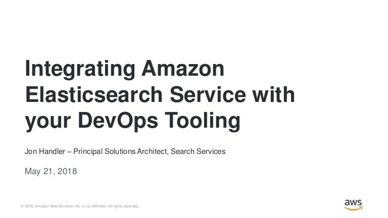 Integrating Amazon Elasticsearch with your DevOps Tooling