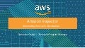 Using Amazon Inspector to Discover Potential Security Issues - AWS Online Tech Talks