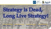 Strategy is Dead, Long Live Strategy!