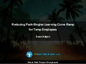 PROJECT STORYBOARD: Reducing Learning Curve Ramp for Temp Employees by 2 Weeks