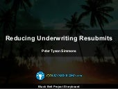 PROJECT STORYBOARD: Project Storyboard: Reducing Underwriting Resubmits by Over 20%