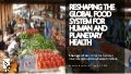 Reshaping the global food system for human and planetary health