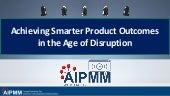 BoldPM Talks: Achieving Smarter Product Outcomes in the Age of Disruption - AIPMM Webcast