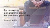 Criteo E-commerce e marketing digital: Perspectivas para 2018