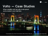 Volto Case Studies: When Stability and Security meet Speed and a Modern User Interface