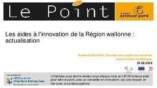 Aides à l'Innovation de la Région Wallonne - Le Point du LIEGE science park - 23 février 2018