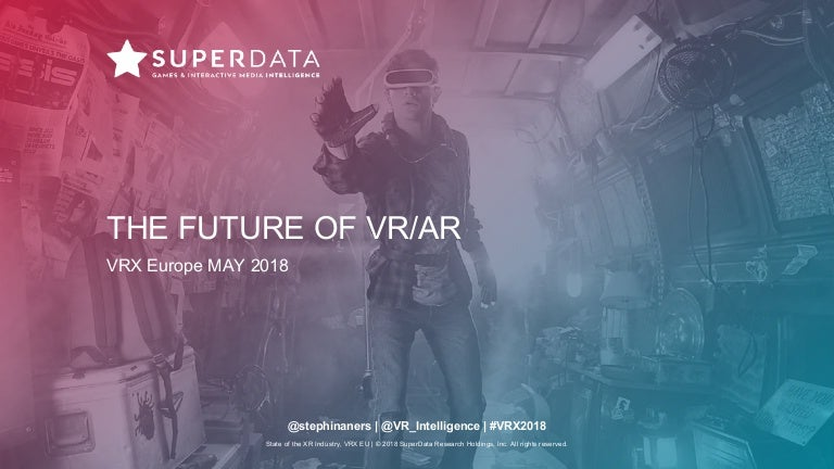 What's in store for XR? The future of VR + AR - VRX Europe 2018