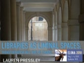 Libraries as Liminal Spaces: Transformation in a Time of Change