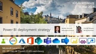2019-05-16 aOS Luxembourg - 4 - Quelle stratégie adopter pour déployer Power BI- Gautier Dumont - Vincent Meyers