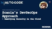 Scania's DevSecOps approach - Gamifying Security - auto:CODE