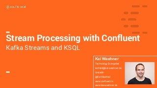 Kafka Streams vs. KSQL for Stream Processing on top of Apache Kafka