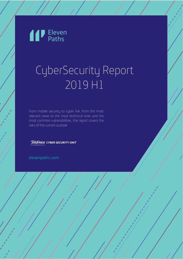 ElevenPaths #CyberSecurityReport19H1 (ENG)