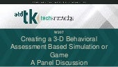 W207 - Creating a 3-D Behavioral Assessment Based Simulation or Game