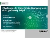 Challenges to Large Scale Mapping: Can Data Geometry Help?