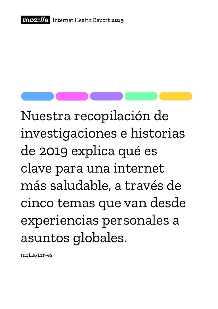 Internet Health Report 2019. Mozilla. Versión Corta