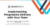 Implementing Progressive Delivery with Your Team (by Leigh Capili)
