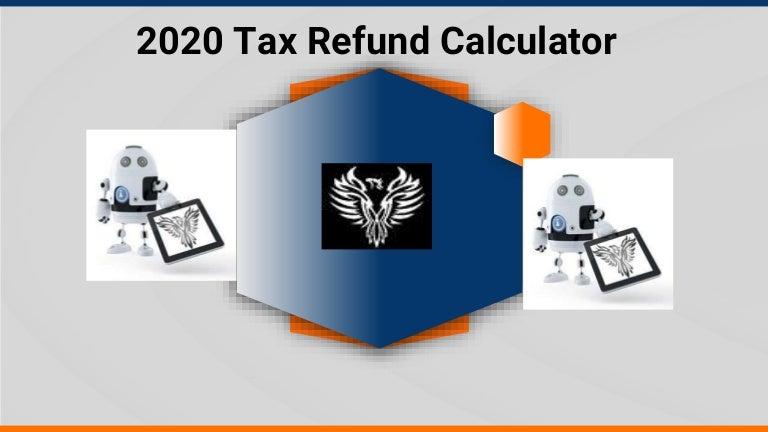 2020 Tax Refund Calculator