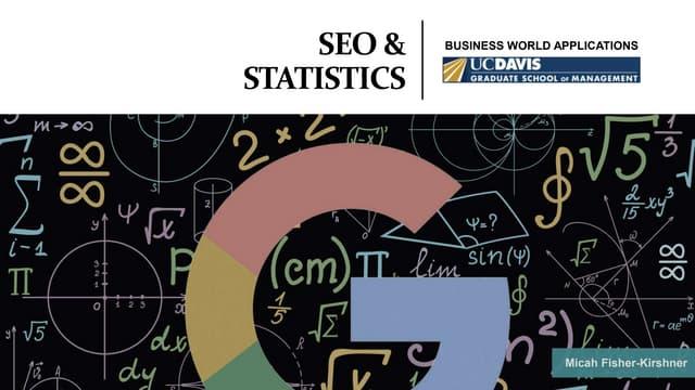 SEO & Statistics Presentation by Micah Fisher-Kirshner for UC Davis Graduate Students in 2020
