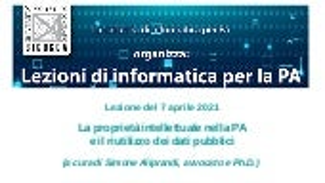 La proprietà intellettuale nella PA e il riutilizzo dei dati pubblici (Università Bicocca, aprile 2021)