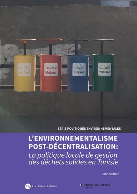 L'environnementalisme post-décentralisation: La politique locale de gestion des déchets solides en Tunisie