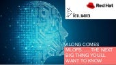 Webinar:Along comes MLOps...the next big thing you'll want to know