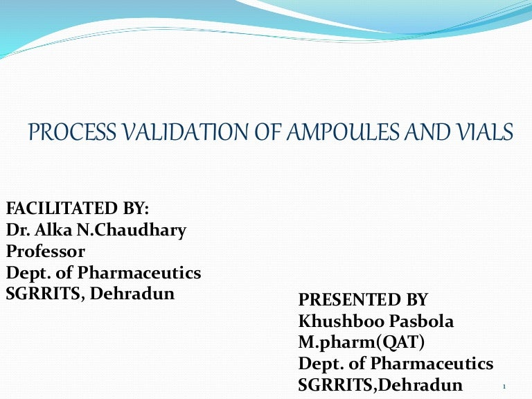 PROCESS VALIDATION OF INJECTABLES
