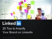 20 Tips to Amplify Your Brand on LinkedIn