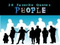 20 Favorite Quotes On PEOPLE