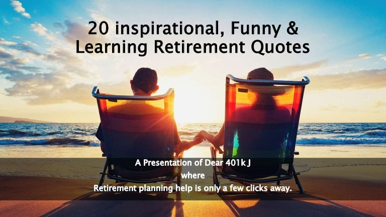 20 inspirational, learning & funny retirement quotes, Modern powerpoint