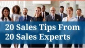 20 Sales Tips from 20 Sales Experts!