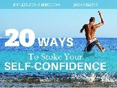 20 Ways To Stoke Your Self-Confidence