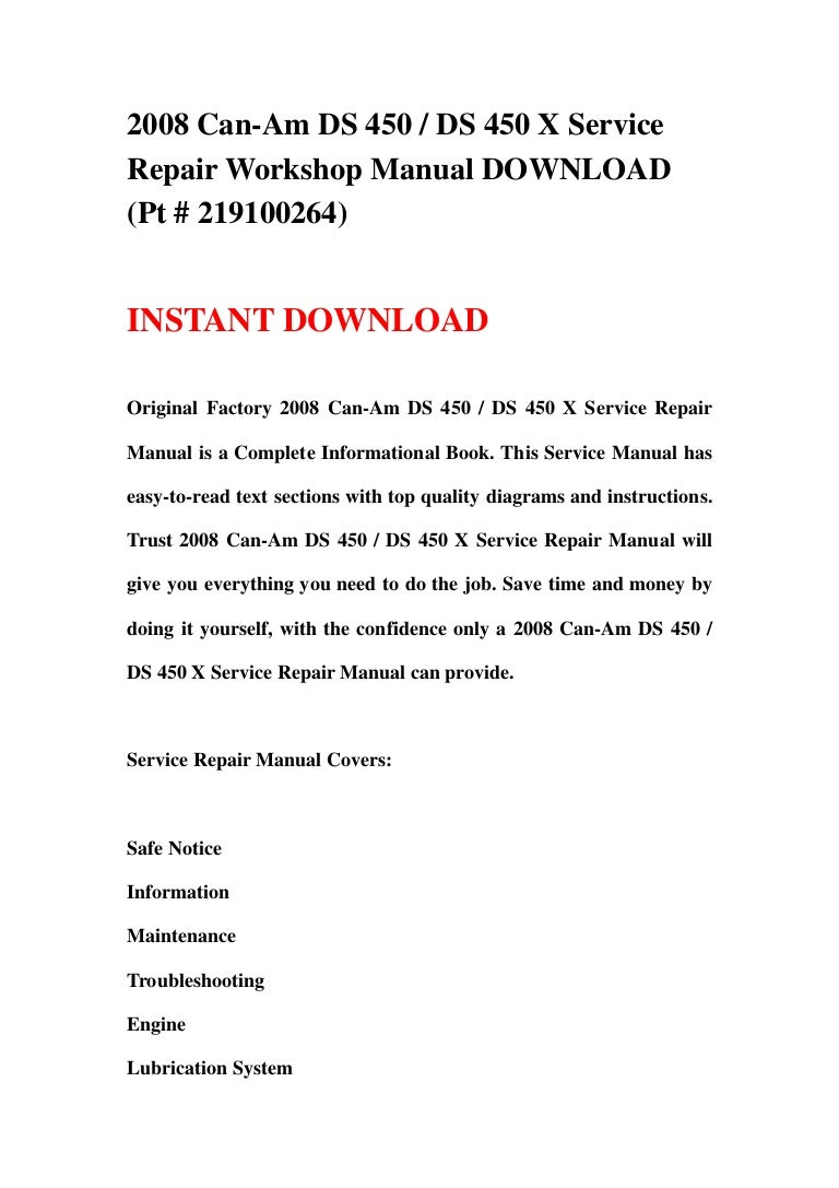 21 130108071938 phpapp02 thumbnail 4?cb=1357629614 2008 can am ds 450 ds 450 x service repair workshop manual download ds 450 wiring diagram at alyssarenee.co
