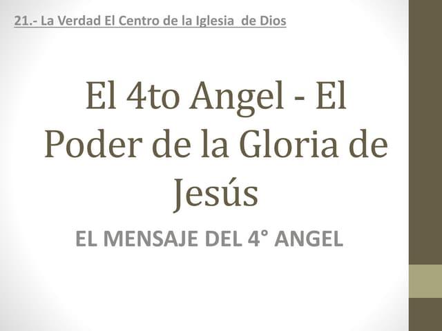 21. el 4to angel - el poder de la gloria de jesús