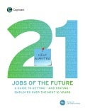 21 Jobs of the Future: A Guide to Getting – and Staying – Employed over the Next 10 Years