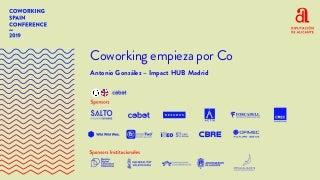Coworking empieza por co_Antonio Gonzalez_Impact Hub Madrid