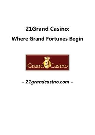 21Grand Casino: Where Grand Fortunes Begin