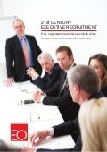 21st century Executive Recruitment. How organisations recruit Executives Today. A Survey of over 1200 European Executives.