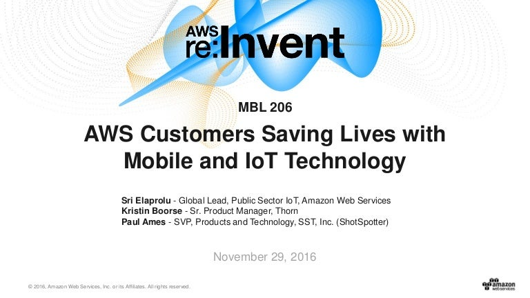 AWS re:Invent 2016: AWS Customers Saving Lives with Mobile and IoT Te…