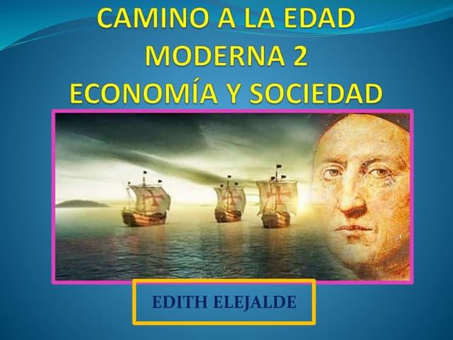 CAMINO A LA EDAD MODERNA 2: ECONOMÍA Y SOCIEDAD