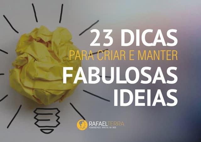 23 Dicas para criar e manter Ideias Fabulosas